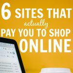 6 Free Sites That Will Pay You To Shop Online