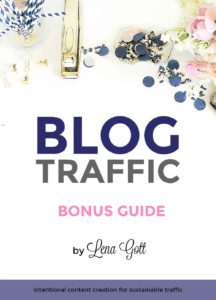 free blog traffic bonus guide from Lena Gott. This is a must-read for all new bloggers.
