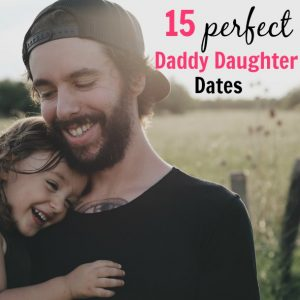 15 perfect daddy daughter date ideas