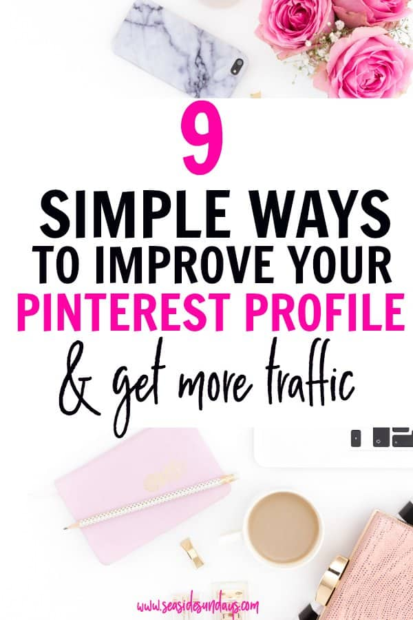 improve your pinterest profile with these these tip and tricks that will grow your traffic and get your Pinterest noticed. Improve your Pinterest SEO