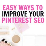 9 Simple Ways To Improve Your Pinterest Game Quickly