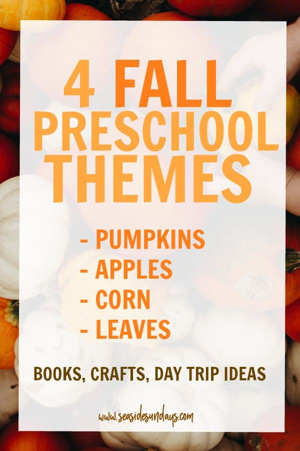 4 fall preschool themes - corn crafts, pumpkin crafts for kids, activities for kids about apples, books about leaves and corn. Lots of fall craft ideas and activities