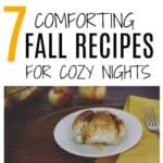 7 Fall Recipes to keep you cozy all season long!