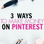 3 Clever Ways To Make Money On Pinterest