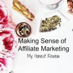 Making Sense of Affiliate Marketing: Is It Worth The Money?