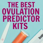 The Best Ovulation Predictor Kits That Will Help You Get Pregnant