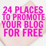 25 Fantastic Places To Promote Your Blog For Free