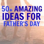 The Best Father's Day Ideas For Kids – Crafts, Cards, Gifts & Activities