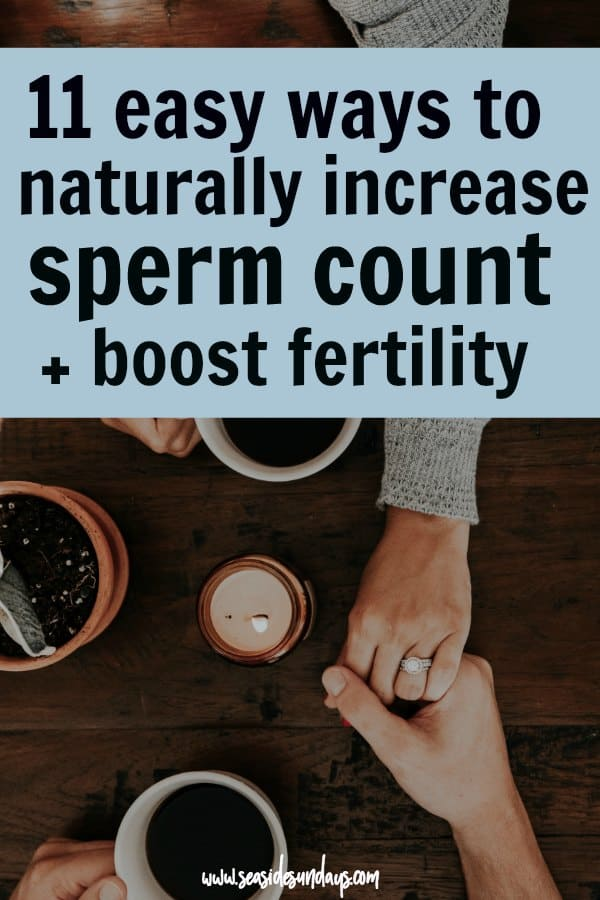 Increase sperm count naturally and boost male fertility with these 11 simple lifestyle changes that can help you get pregnant quickly. Great for male factor fertility. Supplements for fertility Fertility tips #fertility