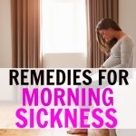 The Best Natural Morning Sickness Remedies To Ease The Nausea
