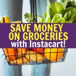 How to save money on groceries without coupons by using a food delivery service like Instacart! Instacart will give you back hours of your day and help you stick to your food budget. If you want to save money on groceries in Canada, you can also use Instacart as it's available in the US and Canada. Just create your shopping list and get your groceries delivered! This is a great option if you want to start frugal living but don't have much time.