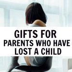 Gift ideas for parents who have lost a child. If you are looking for a gift for a friend going through a miscarriage, stillbirth or loss of an older child, these gift ideas are perfect for showing you care and bringing comfort.