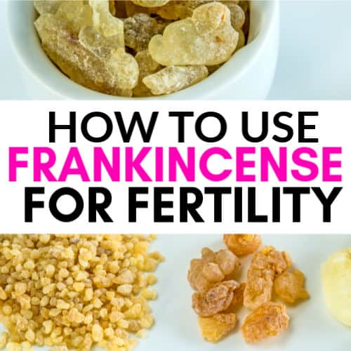 Frankincense For Fertility - Why & How To Use This Powerful