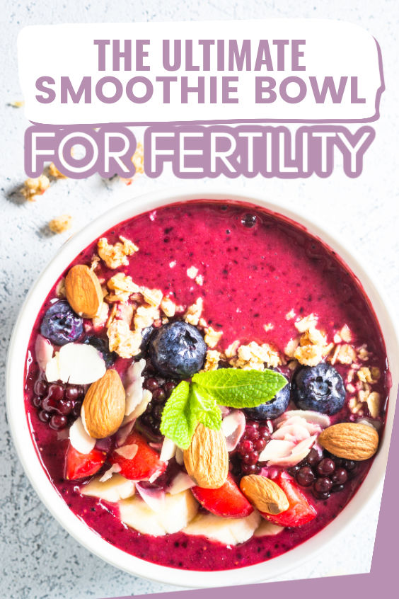 smoothie bowl for fertility