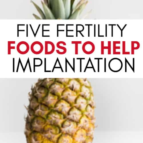 Foods to help implantation
